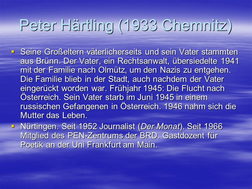 Peter Härtling (1933 Chemnitz)