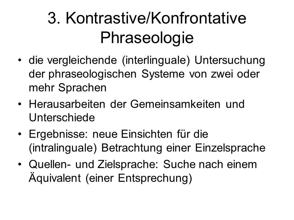 3. Kontrastive/Konfrontative Phraseologie