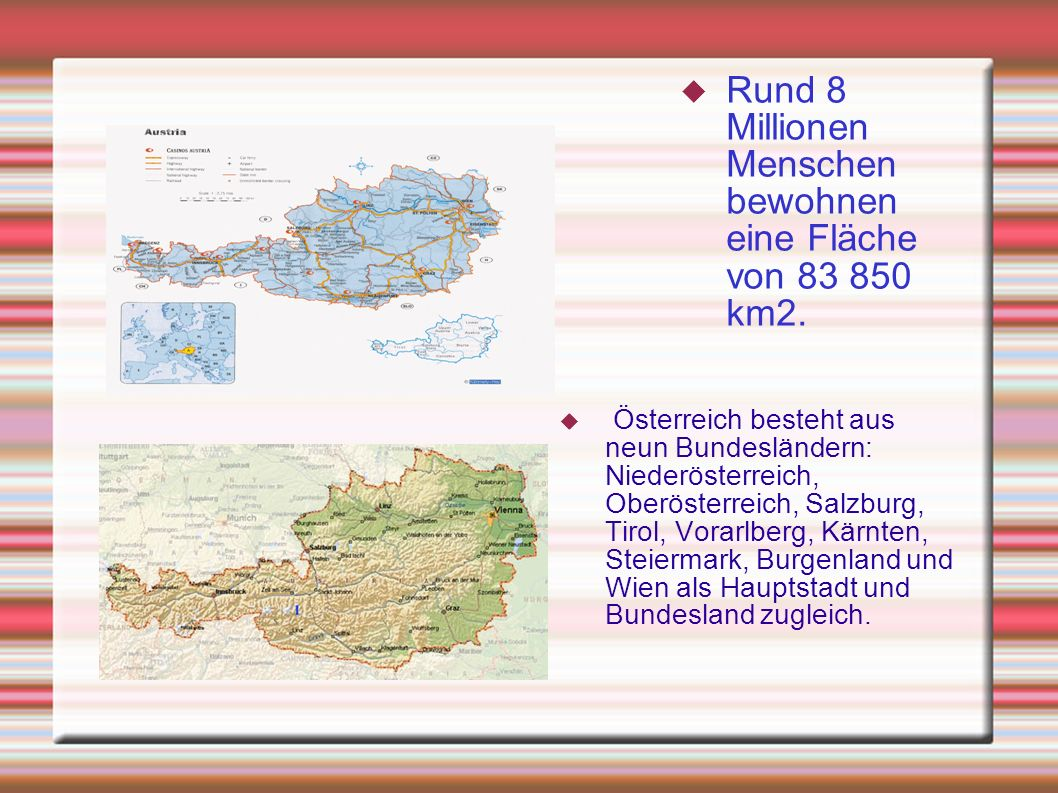 Rund 8 Millionen Menschen bewohnen eine Fläche von 83 850 km2.