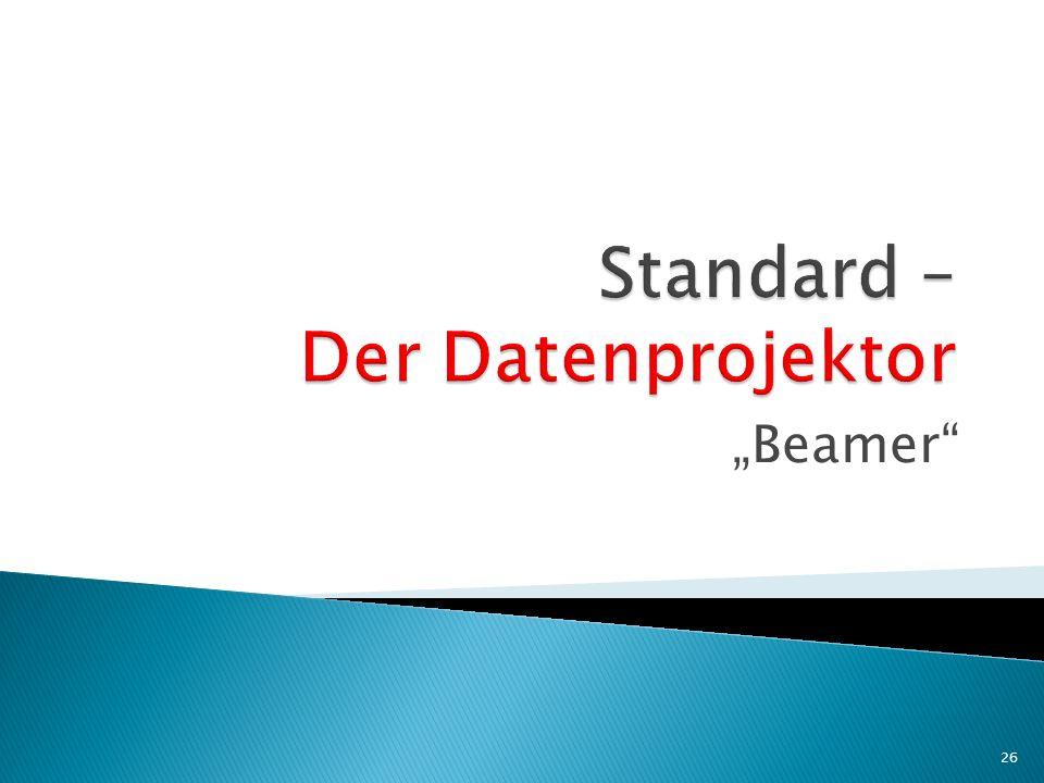 Standard – Der Datenprojektor