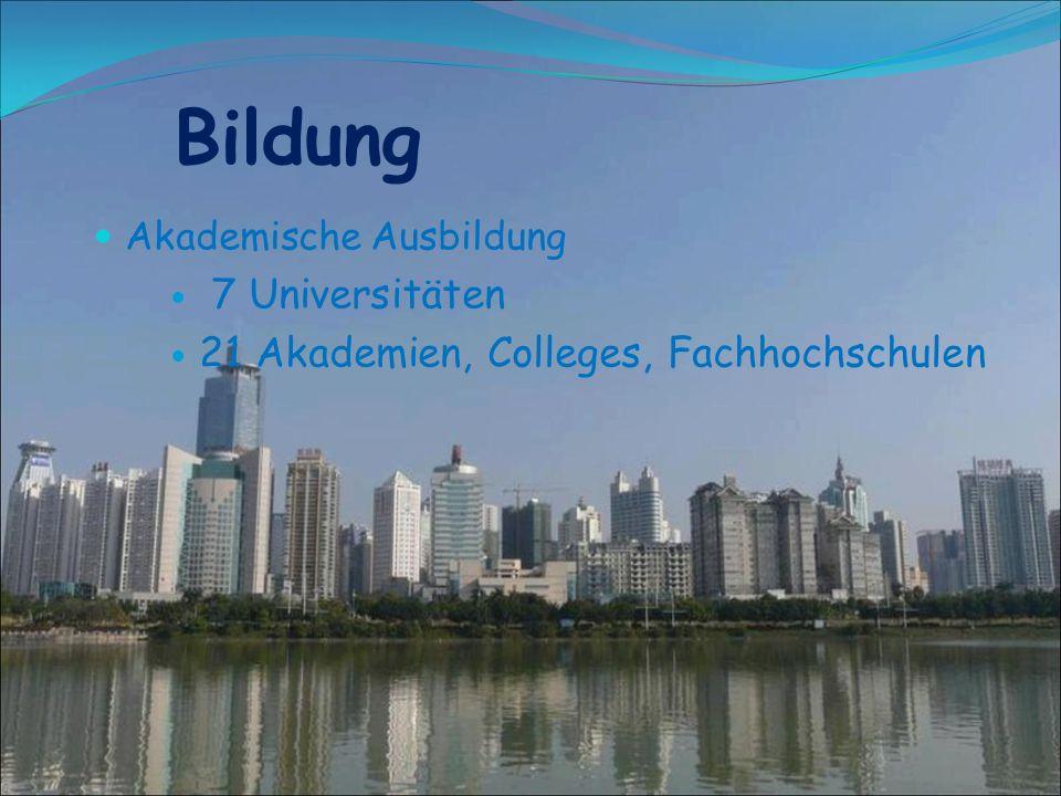 Bildung 7 Universitäten 21 Akademien, Colleges, Fachhochschulen
