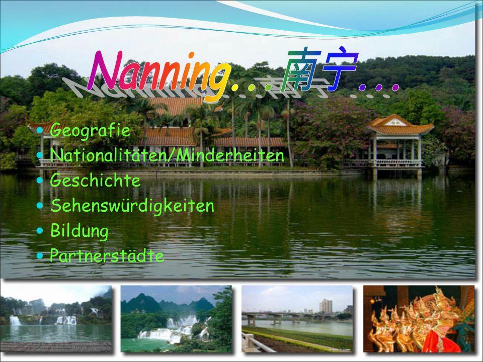 Nanning...南宁... Geografie Nationalitäten/Minderheiten Geschichte