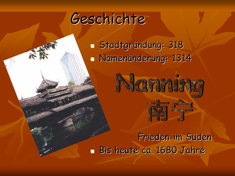 Geschichte Nanning 南宁 Stadtgründung: 318 Namenänderung: 1314