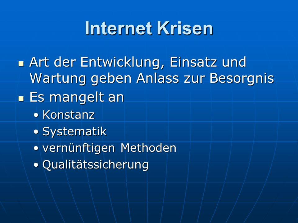 Internet Krisen Art der Entwicklung, Einsatz und Wartung geben Anlass zur Besorgnis. Es mangelt an.