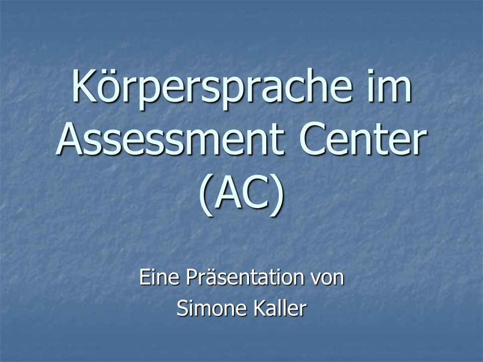Körpersprache im Assessment Center (AC)