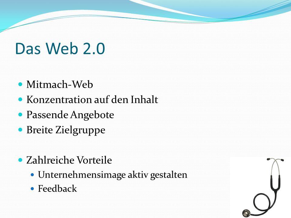 Das Web 2.0 Mitmach-Web Konzentration auf den Inhalt Passende Angebote