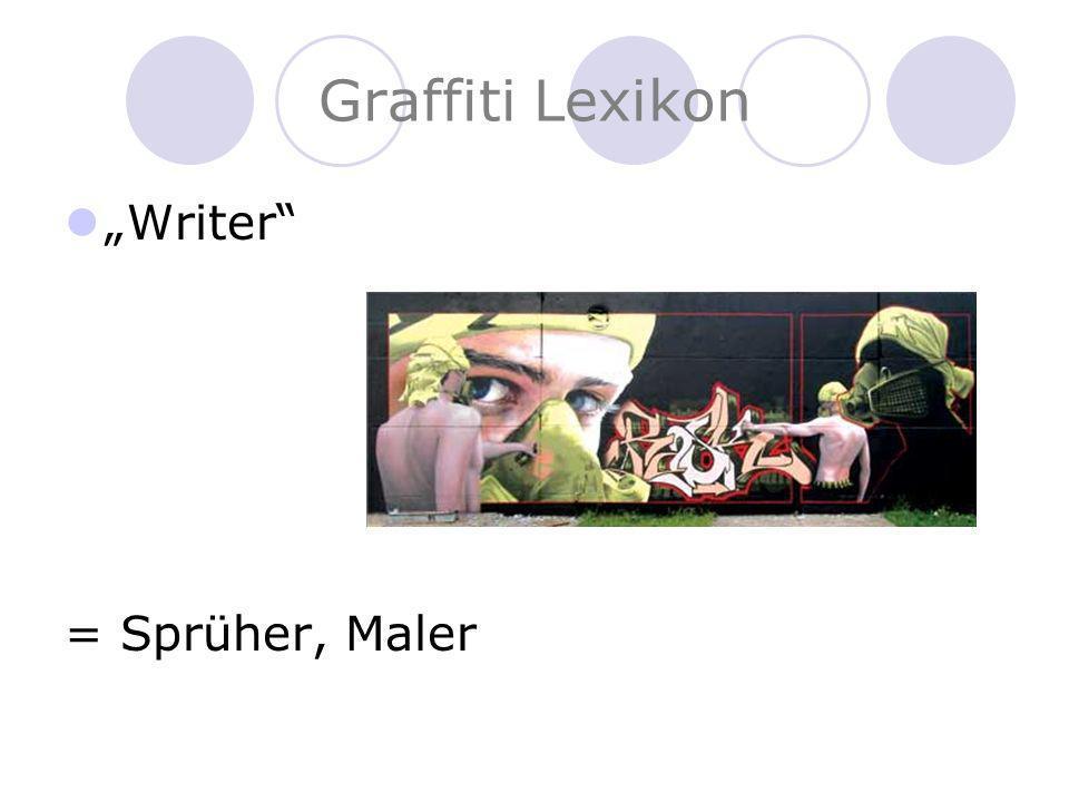 "Graffiti Lexikon ""Writer = Sprüher, Maler"