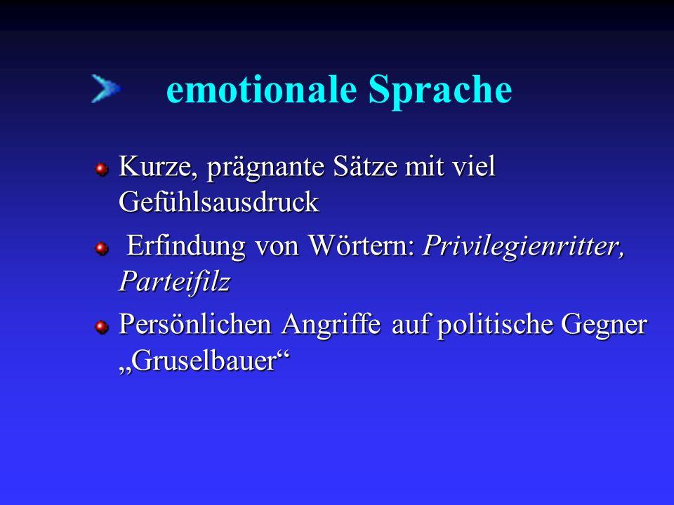 emotionale Sprache Kurze, prägnante Sätze mit viel Gefühlsausdruck