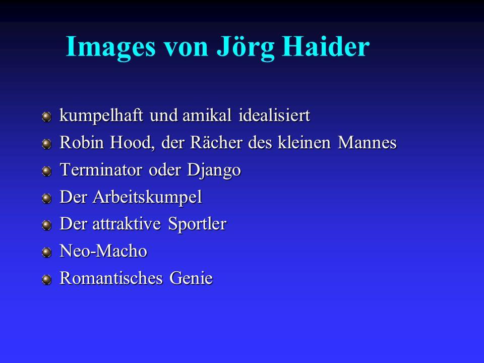 Images von Jörg Haider kumpelhaft und amikal idealisiert
