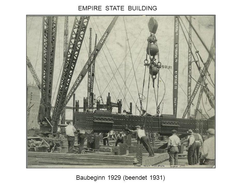 EMPIRE STATE BUILDING Baubeginn 1929 (beendet 1931)