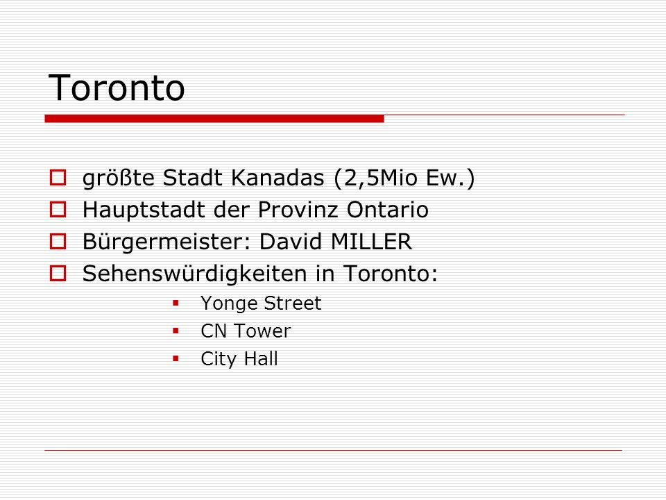 Toronto größte Stadt Kanadas (2,5Mio Ew.)