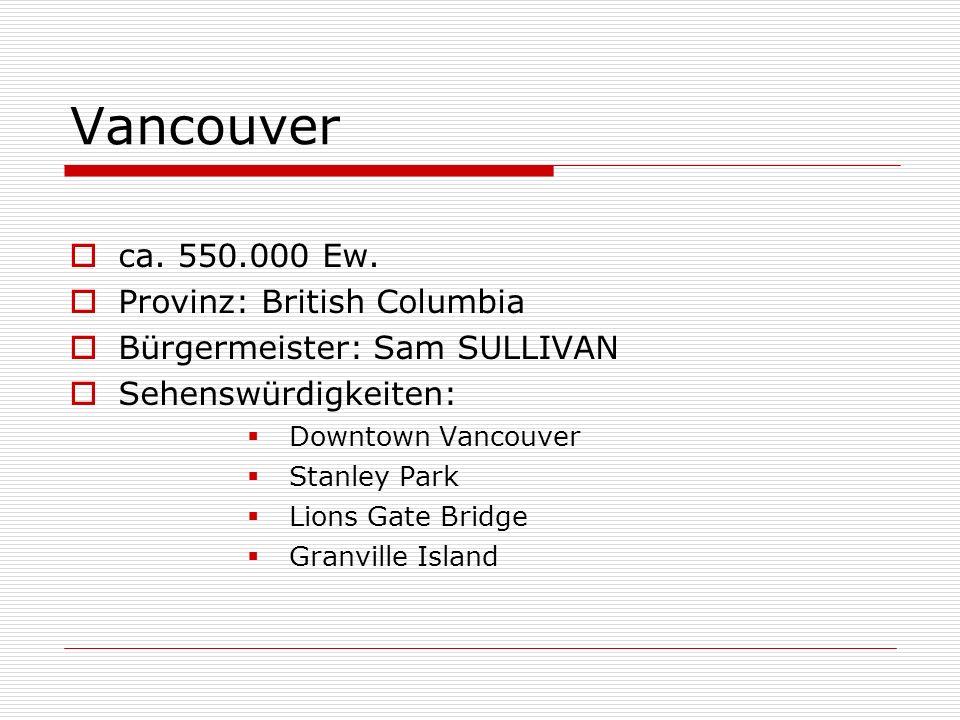 Vancouver ca. 550.000 Ew. Provinz: British Columbia