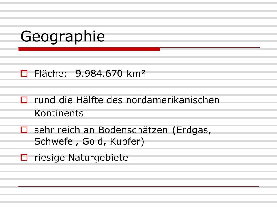Geographie Fläche: 9.984.670 km²