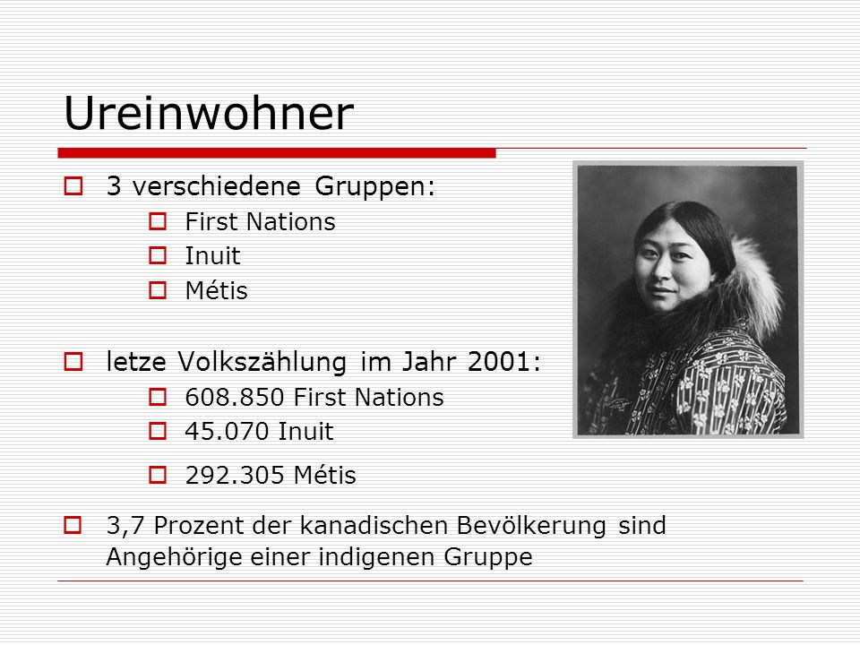 Ureinwohner 3 verschiedene Gruppen: letze Volkszählung im Jahr 2001: