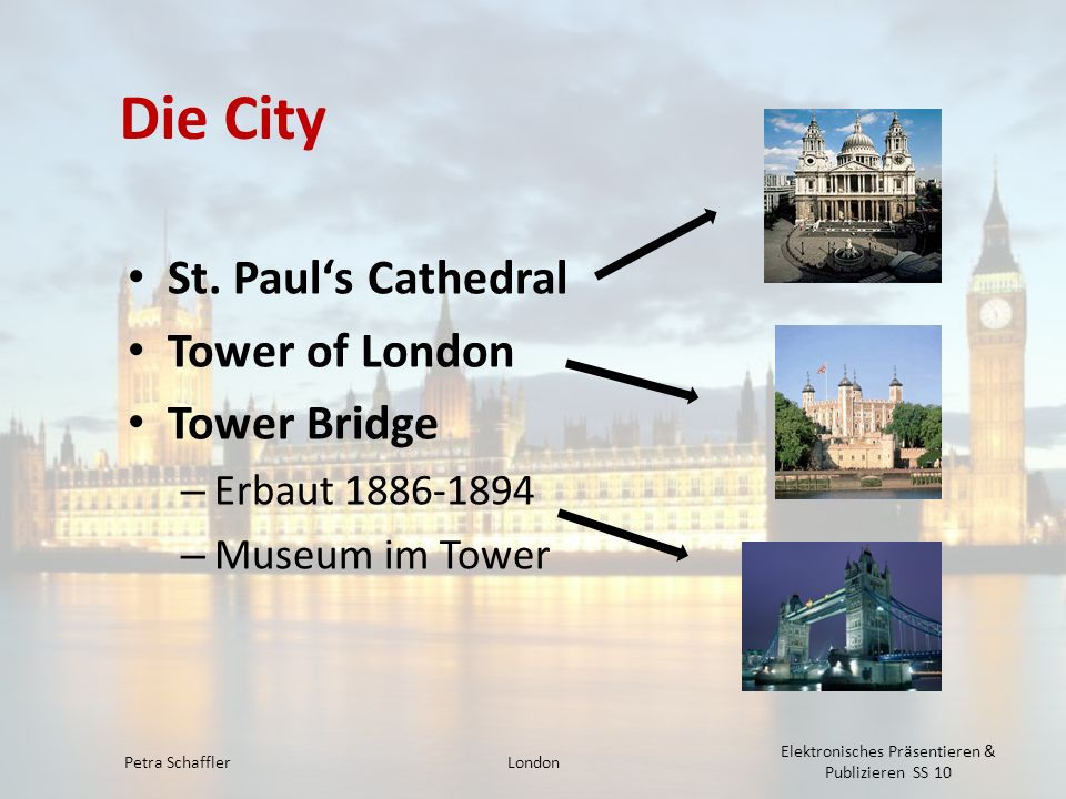 Die City St. Paul's Cathedral Tower of London Tower Bridge