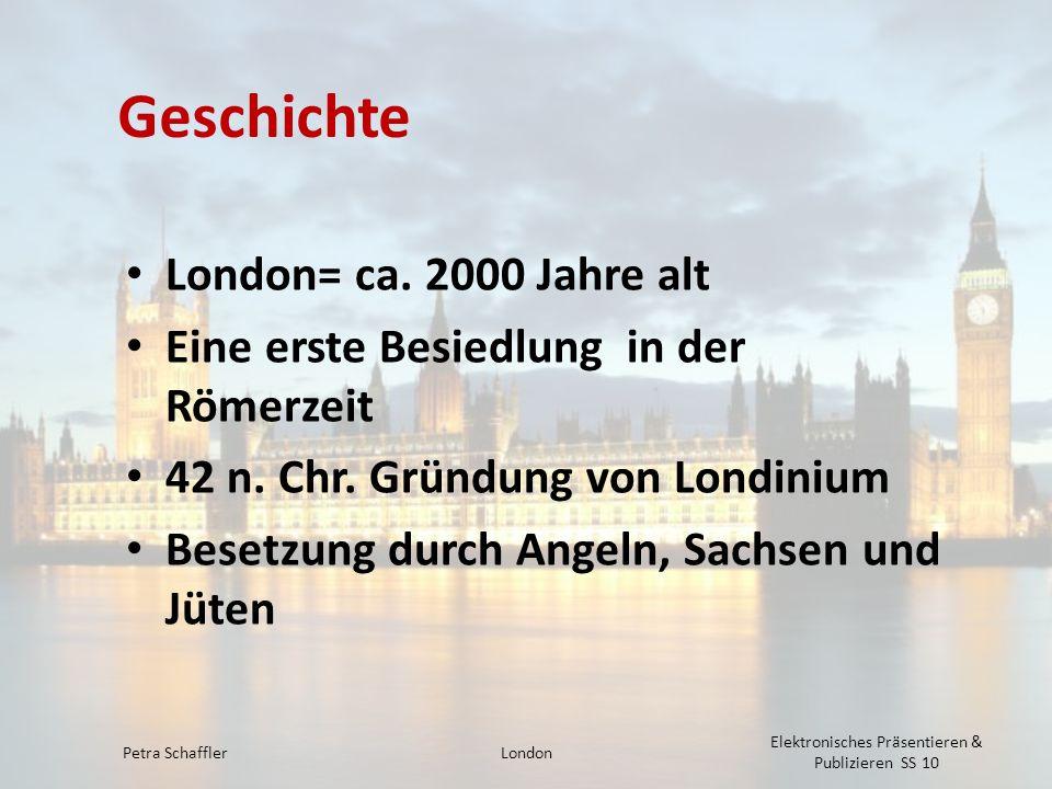 Geschichte London= ca. 2000 Jahre alt
