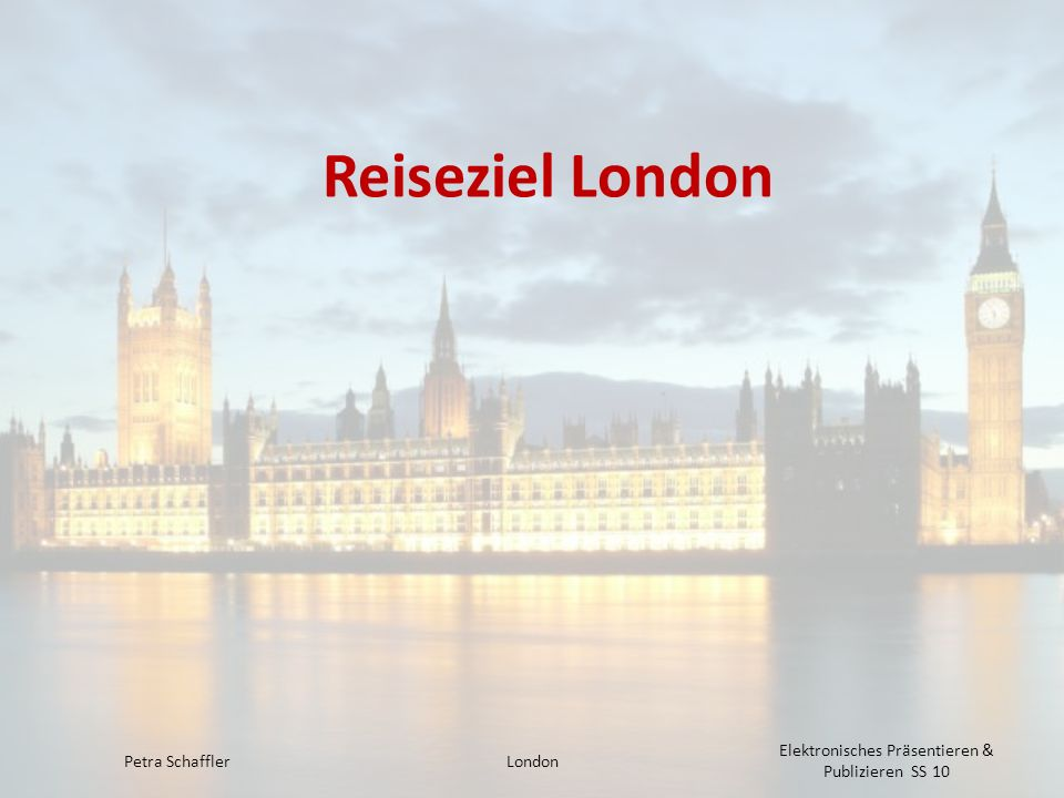 Reiseziel London Petra Schaffler London