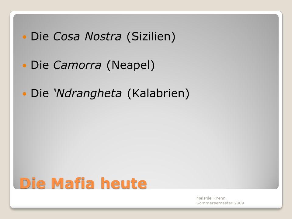 Die Mafia heute Die Cosa Nostra (Sizilien) Die Camorra (Neapel)