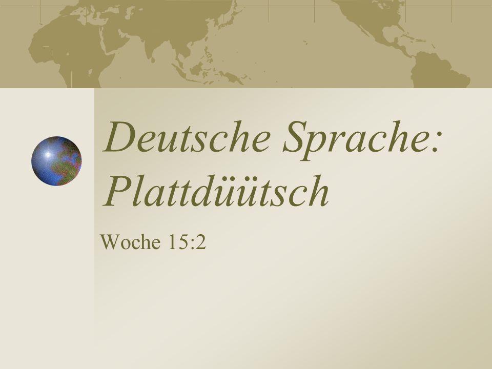 Deutsche Sprache: Plattdüütsch