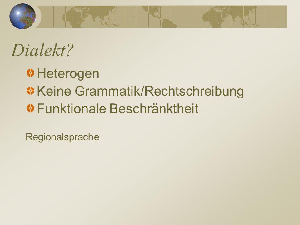 Dialekt Heterogen Keine Grammatik/Rechtschreibung