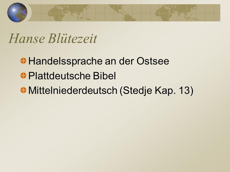Hanse Blütezeit Handelssprache an der Ostsee Plattdeutsche Bibel