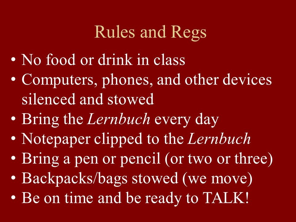 Rules and Regs No food or drink in class