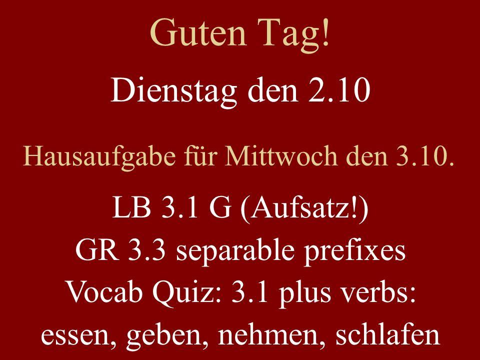 Guten Tag! Dienstag den 2.10 LB 3.1 G (Aufsatz!)