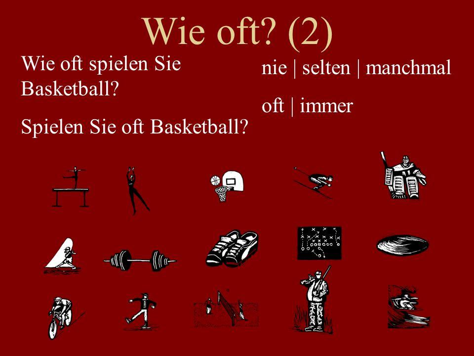 Wie oft (2) Wie oft spielen Sie Basketball nie | selten | manchmal
