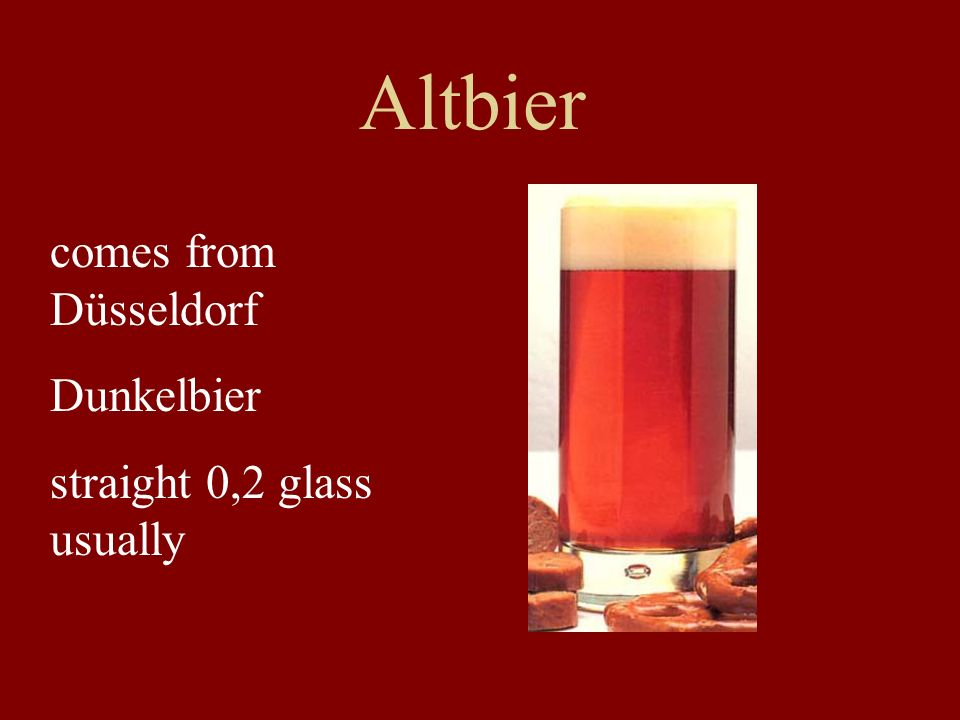 Altbier comes from Düsseldorf Dunkelbier straight 0,2 glass usually