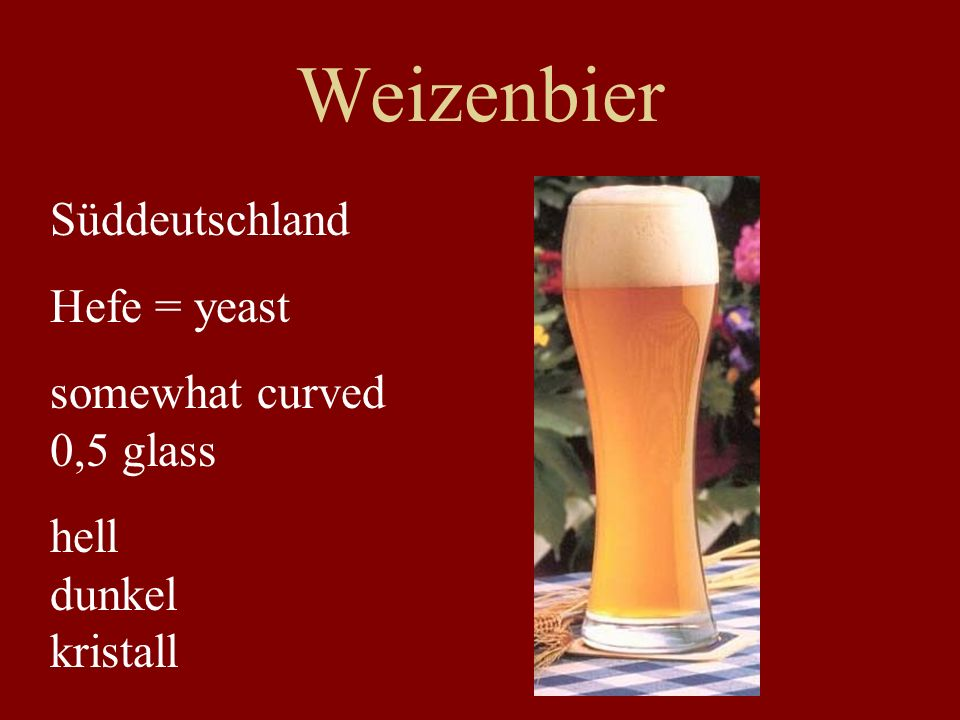Weizenbier Süddeutschland Hefe = yeast somewhat curved 0,5 glass