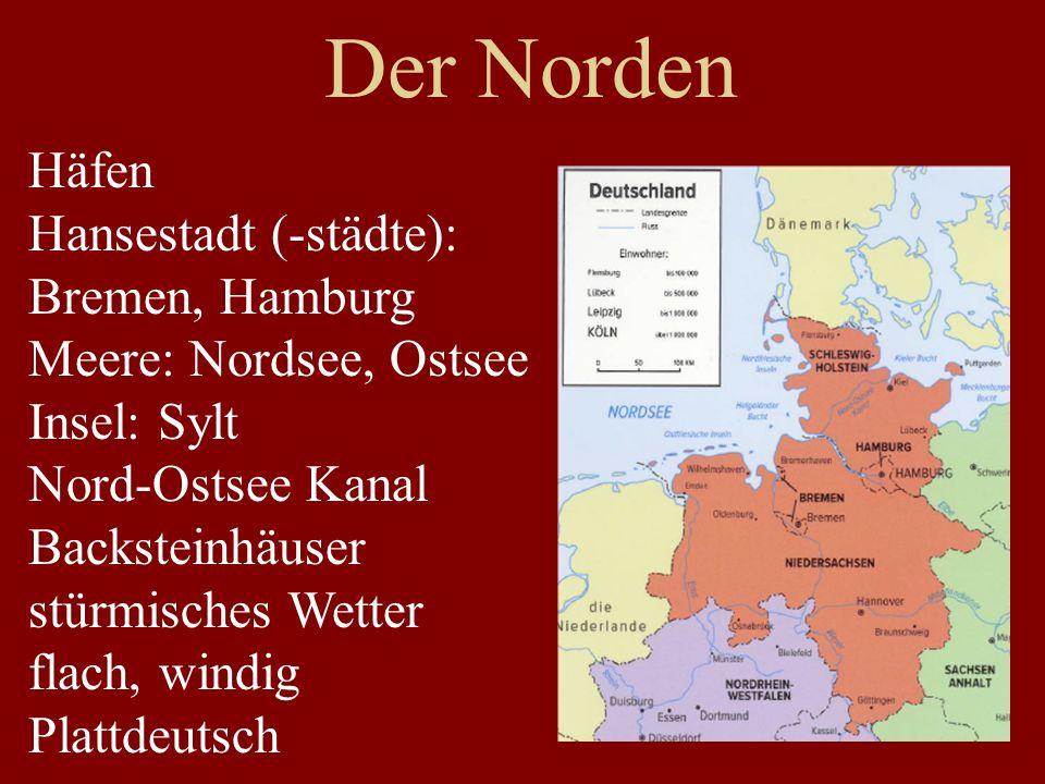 Der Norden Häfen Hansestadt (-städte): Bremen, Hamburg