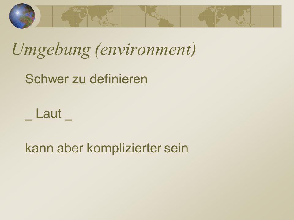 Umgebung (environment)