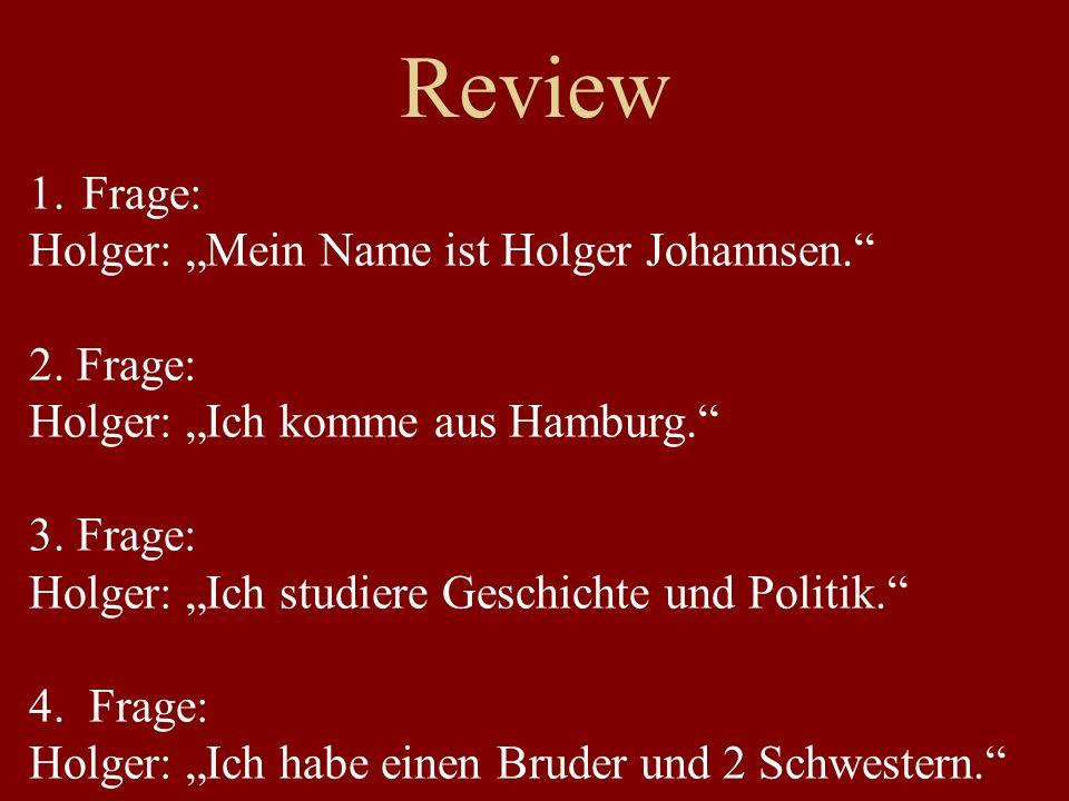 """Review Frage: Holger: """"Mein Name ist Holger Johannsen. 2. Frage:"""