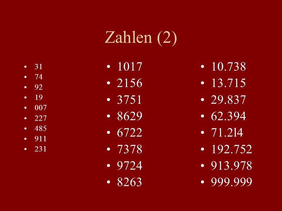 Zahlen (2) 1017. 2156. 3751. 8629. 6722. 7378. 9724. 8263. 10.738. 13.715. 29.837. 62.394.
