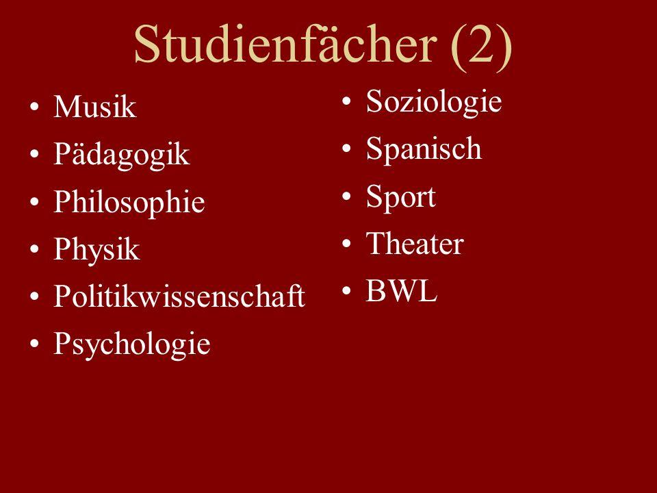 Studienfächer (2) Soziologie Musik Spanisch Pädagogik Sport