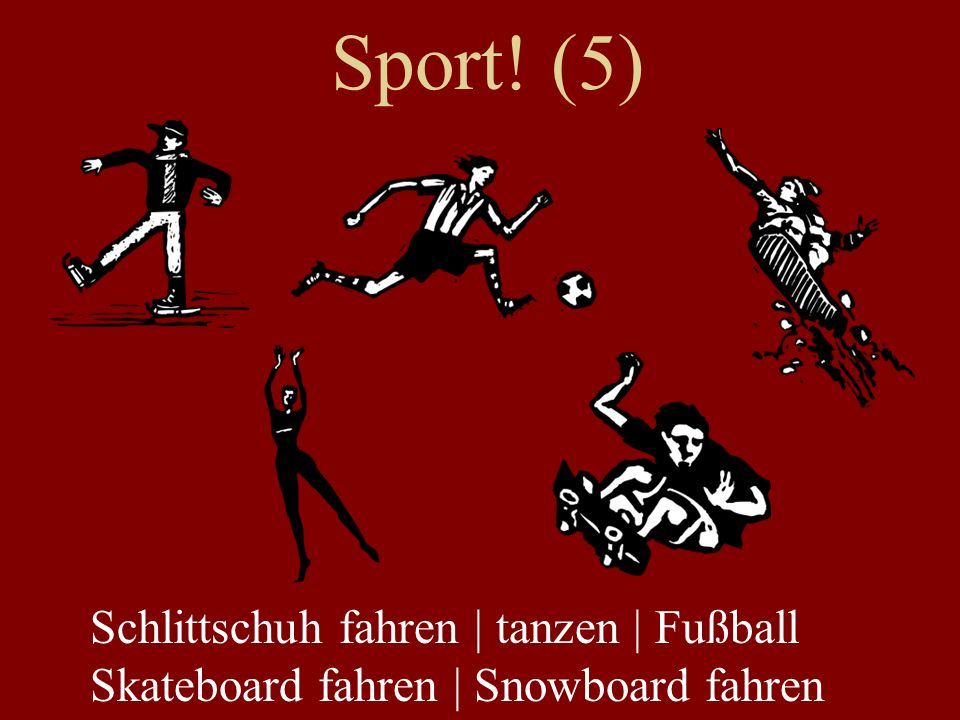 Sport! (5) Schlittschuh fahren | tanzen | Fußball Skateboard fahren | Snowboard fahren