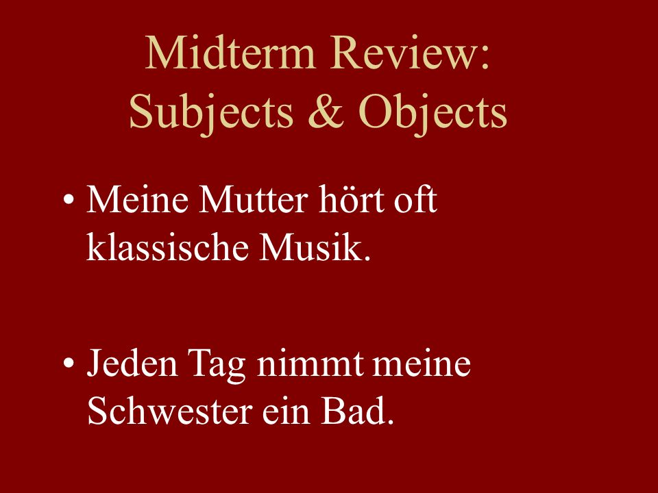 Midterm Review: Subjects & Objects