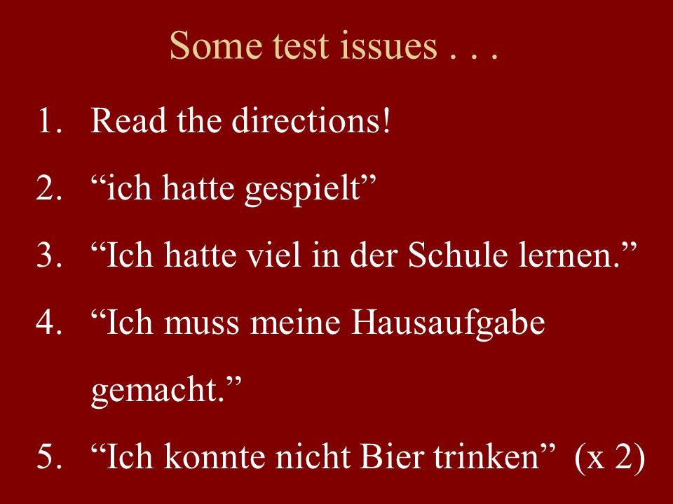 Some test issues . . . Read the directions! ich hatte gespielt