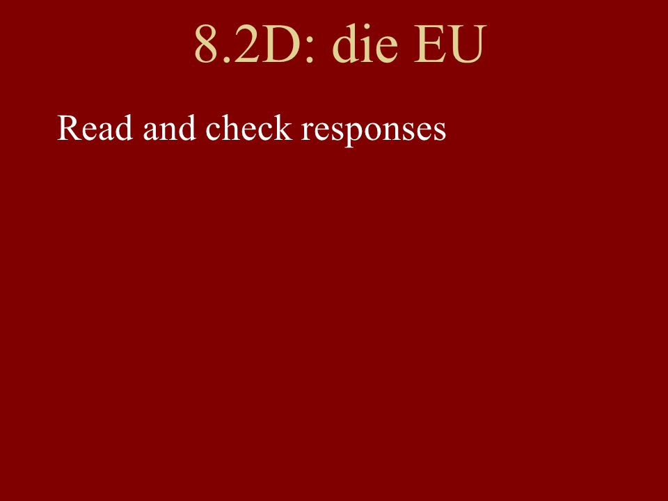 8.2D: die EU Read and check responses