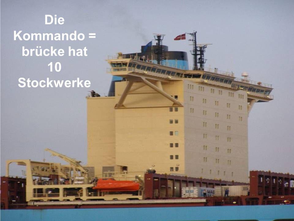 Die Kommando = brücke hat 10 Stockwerke