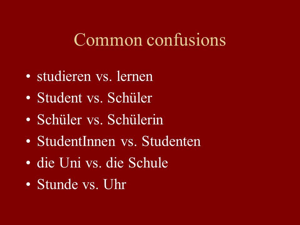 Common confusions studieren vs. lernen Student vs. Schüler