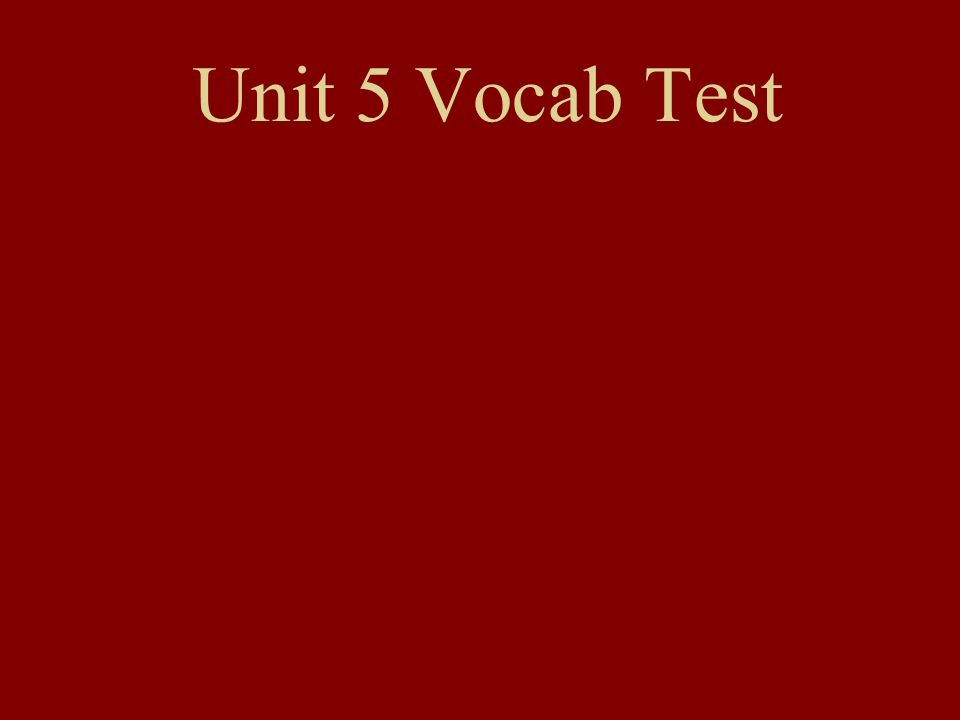 Unit 5 Vocab Test