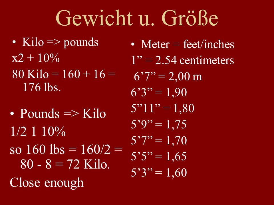 Gewicht u. Größe Pounds => Kilo 1/2 1 10%