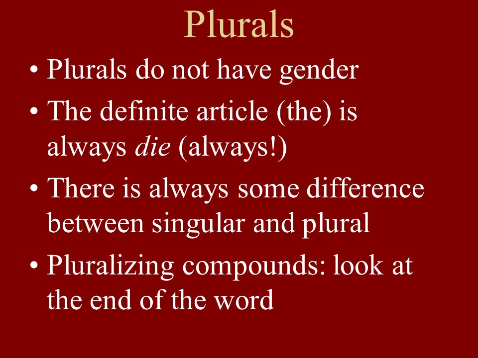 Plurals Plurals do not have gender