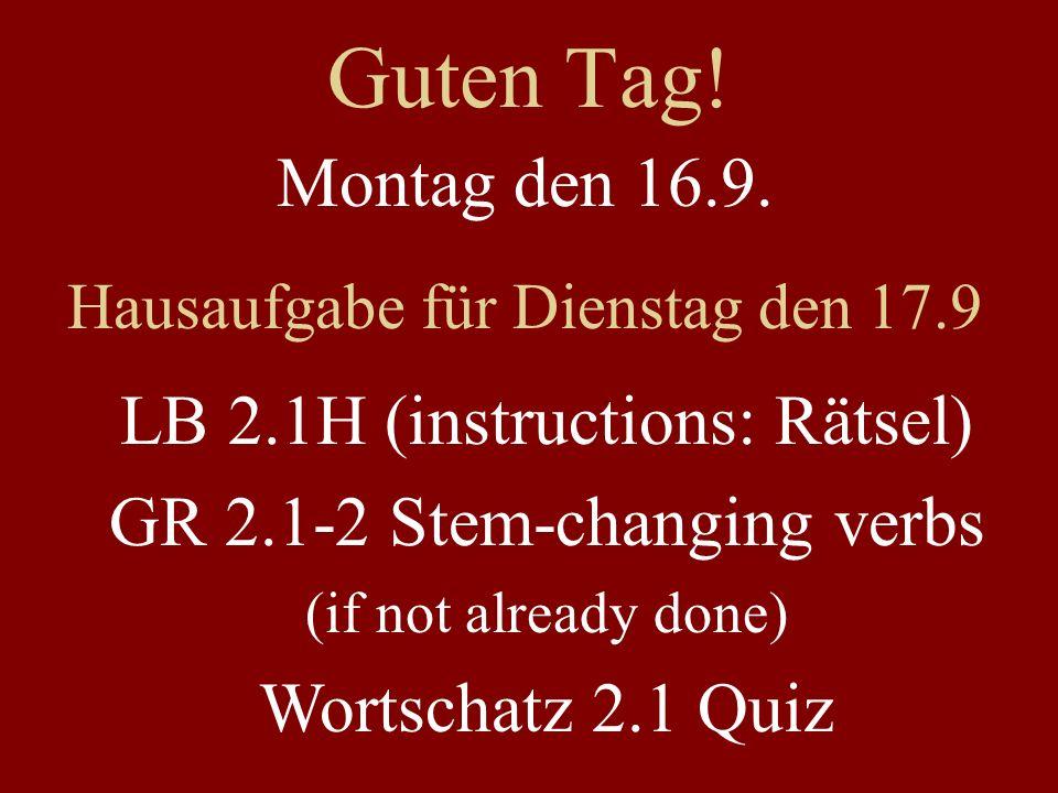 Guten Tag! Montag den 16.9. LB 2.1H (instructions: Rätsel)