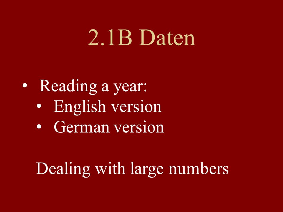 2.1B Daten Reading a year: English version German version