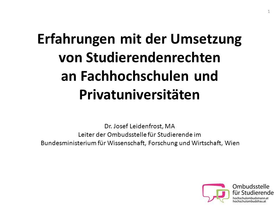 Erfahrungen mit der Umsetzung von Studierendenrechten an Fachhochschulen und Privatuniversitäten Dr.