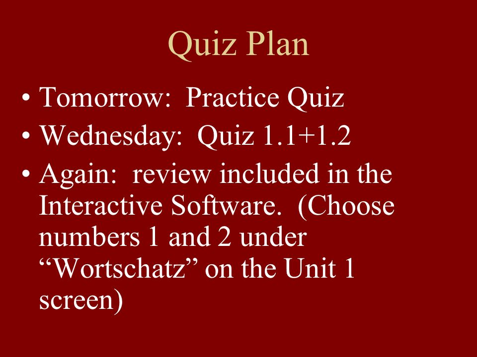 Quiz Plan Tomorrow: Practice Quiz Wednesday: Quiz 1.1+1.2