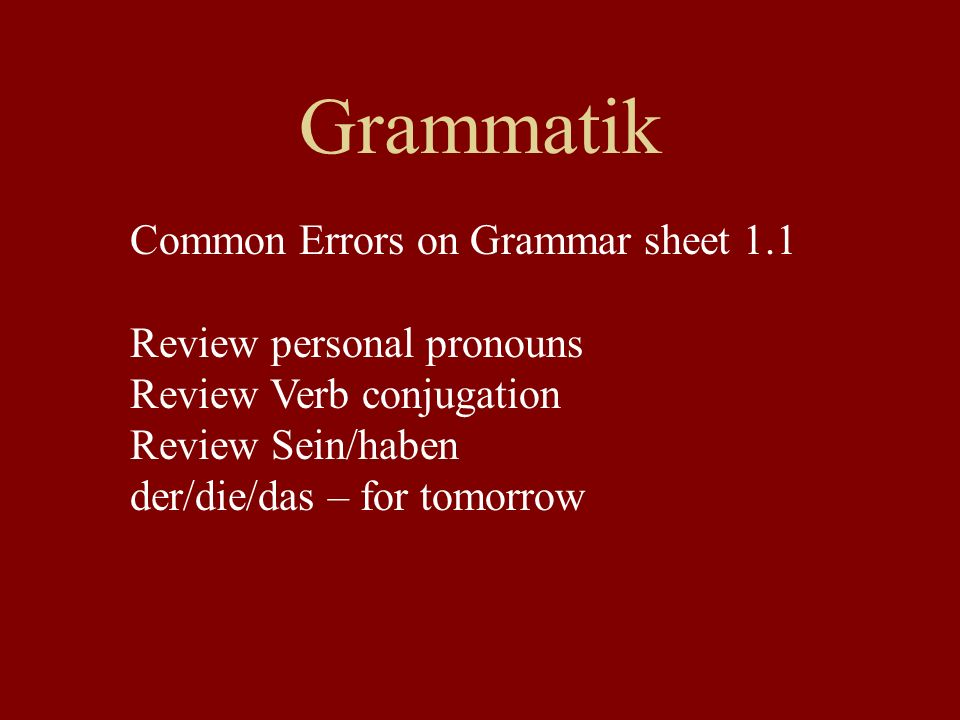 Grammatik Common Errors on Grammar sheet 1.1 Review personal pronouns