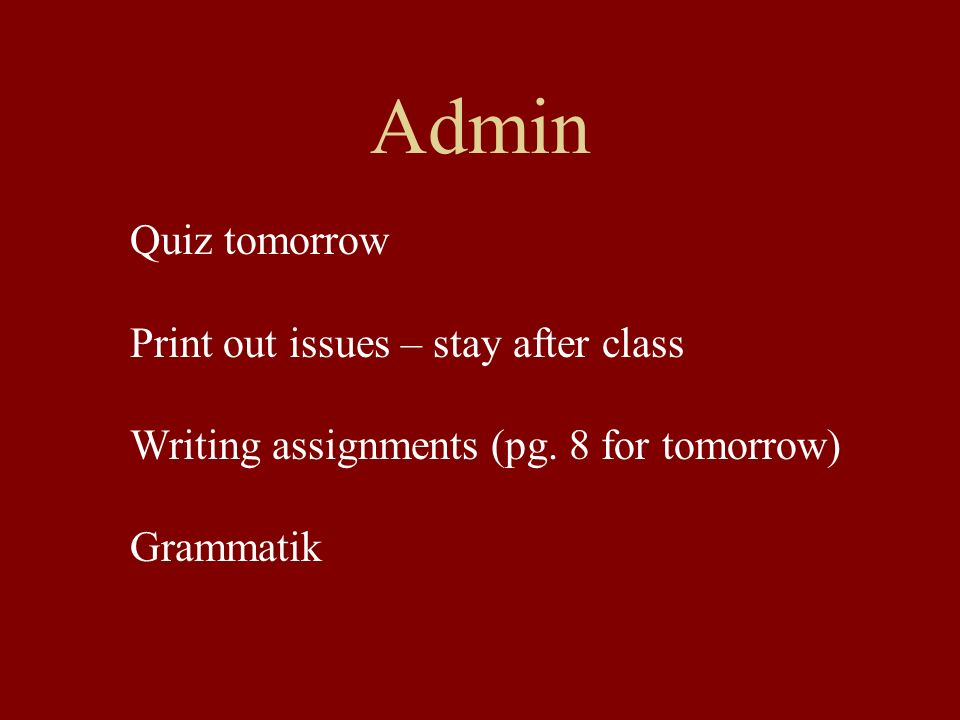 Admin Quiz tomorrow Print out issues – stay after class